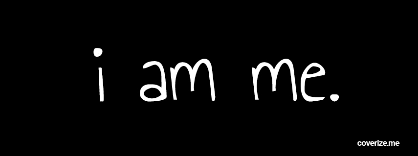 I Am Me Quotes Facebook Covers I Am Me Facebook Cover...